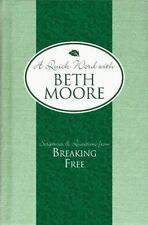 Scriptures and Quotations from Breaking Free (A Quick Word with Beth Moore)