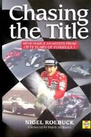 Chasing the Title: Fifty Years of Formula 1 By Nigel Roebuck
