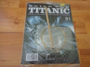 1/250 HACHETTE BUILD THE TITANIC MODEL SHIP ISSUE 91 INC PART PICTURED