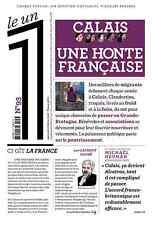 LE  UN   1  n° 93 ** Mercredi 10 Février 2016* CALAIS = UNE HONTE FRANÇAISE