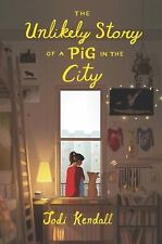 The Unlikely Story of a Pig in the City (Hardback or Cased Book)