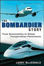 The Bombardier Story: From Snowmobiles to Global Tr... | Buch | Zustand sehr gut