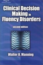 Clinical Decision Making in Fluency Disorders by Walter H. Manning (2000,...