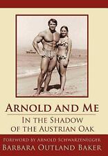 Arnold and Me: In the Shadow of the Austrian Oak (Hardback or Cased Book)