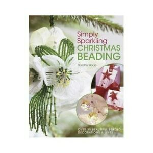 Simply Sparkling Christmas Beading by Wood, Dorothy Book The Cheap Fast Free