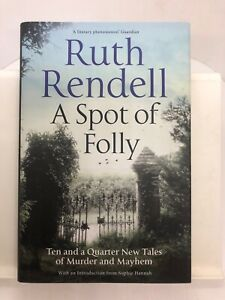 A Spot of Folly: Ten Tales of Murder and Mayhem by Ruth Rendell (Hardcover, 2017