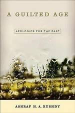 A Guilted Age: Apologies for the Past by Ashraf A.H. Rushdy Paperback Book (Engl