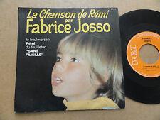 """DISQUE 45T DE FABRICE JOSSO  """" LA CHANSON DE REMI """""""