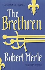 The Brethren (Fortunes of France), Robert Merle, New Book