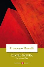 Contro natura. Una lettera al papa - Remotti Francesco