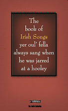 The Book of Irish Songs yer oulfella always sung when he was jarred at a hooley