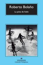 La pista de hielo (Coleccion Compactos) (Spanish Edition) by Roberto Bolano in