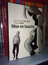 Mise en bouche - Peyraud/Djian - Ed Originale 2008 - BD