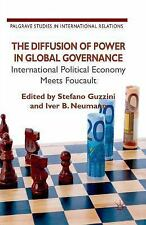 THE DIFFUSION OF POWER IN GLOBAL GOVERNANCE - GUZZINI, S. (EDT)/ NEUMANN, I. (ED