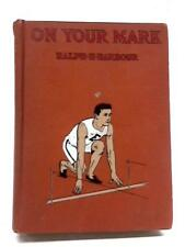 On Your Mark Ralph H Barbour 1910 Book 48381