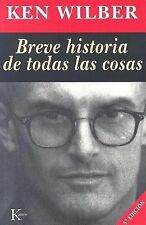 BREVE HISTORIA DE TODAS LAS COSAS/ A BRIEF HISTORY OF EVERYTHING - WILBER, KEN/