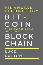 Financial Technology : 2 Manuscripts - Bitcoin and Blockchain: By Sutton, Luk...