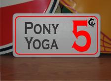 Pony Yoga 5 cents Metal Sign