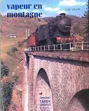 VAPEUR EN MONTAGNE  par Lucien-Maurice VILAIN.(Chemin de fer, train, locomotive)