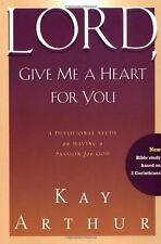 Lord, Give Me a Heart for You: A Devotional Study on Having a Passion for God by