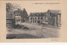 CPA GUERRE 14-18 WW1 GUISE 9 la rue de saint-quentin éd rayne timbrée