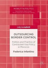 Outsourcing Border Control: Politics and Practice of Contracted Visa Policy in M