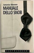 Manuale dello snob Antonius Moonen Castelvecchi