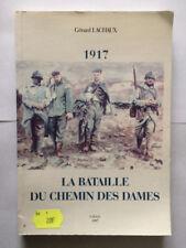 1917 LA BATAILLE DU CHEMIN DES DAMES 1997 GERARD LACHAUX ILLUSTRE