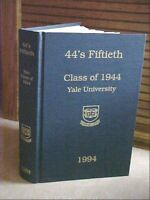 44's Fiftieth: Class of 1944 Yale University HC 1994 Mint Condition 656 Pages