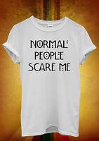 Normal People Scare Me Funny Hipster Men Women Unisex T Shirt Tank Top Vest 326