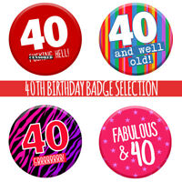 40th Party Badge Age 40 Today 76mm Pin Button Men Women Party Decorations Rude