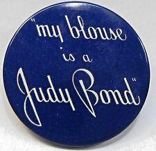 "scarce circa 1940 My Blouse Is A Judy Bond advertising 2.25"" pinback button +"
