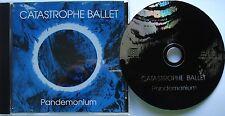 ⭐⭐ Catastrophe Ballet   Pandemonium   ⭐⭐  10 Track  CD ALBUM  ⭐⭐  RAR   !!! ⭐⭐
