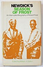 Newdick's Season of Frost: An Interrupted Biography of Robert Frost. 1976 1st HC