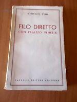 Giorgio Pini FILO DIRETTO CON PALAZZO VENEZIA 1° ed. Cappelli 1950