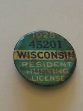 Vintage 1928 Wisconsin Resident Hunting License Button HTF
