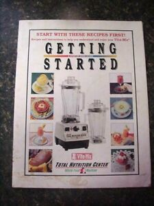 VITA-MIX Getting Started Instruction and Recipe Book - 1995