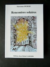 RENCONTRES SOLAIRES DE MARIANNE DUBOIS - BROCHE IN-8 - NEUF