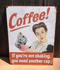 Coffee If Your Not Shaking Funny Sign Tin Vintage Garage Another Cup Rustic