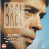 CD JACQUES BREL 15 ANS D'AMOUR 20 TITRES    3016