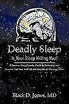 Deadly Sleep: Is Your Sleep Killing You? (Paperback or Softback)