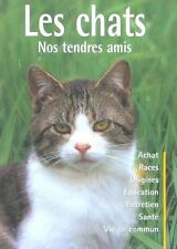Livre Les chats nos tendres amis achat races origines éducation santé /BB5