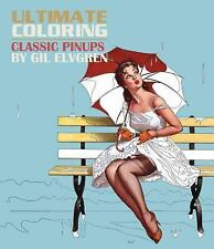 Ultimate Coloring Classic Pinups - More Than Forty Timeless Classics