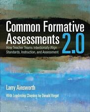 Common Formative Assessments 2. 0 : How Teacher Teams Intentionally Align...