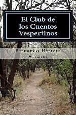 El Club de Los Cuentos Vespertinos : Historias Reales Del Mundo de la...