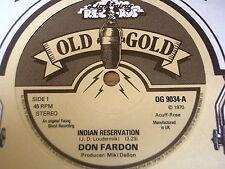 "DON FARDON - INDIAN RESERVATION   7"" OLD GOLD VINYL"