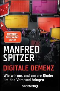 Digitale Demenz von Manfred Spitzer (2014, Taschenbuch), UNGELESEN