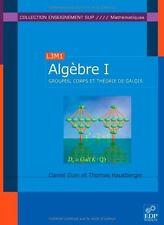 Algèbre : Tome 1, Groupes, corps et théorie de Galois