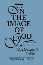 In the Image of God: A Psychoanalyst's View (Paperback or Softback)