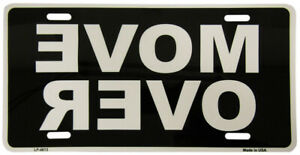 """Move Over Reversed Wording Black White 6""""x12"""" Aluminum License Plate Made in USA"""